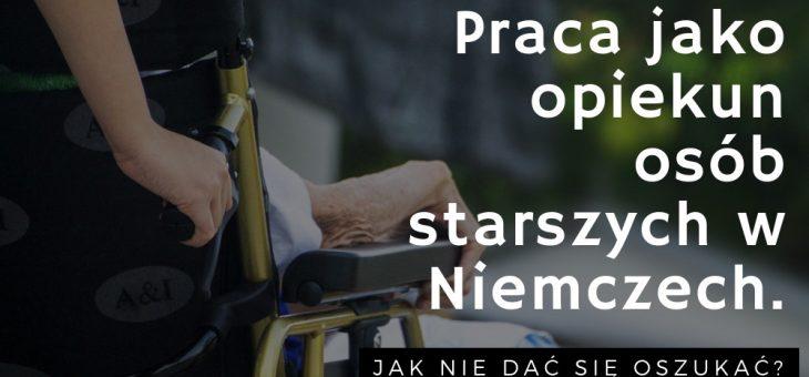 Praca jako opiekun osób starszych w Niemczech – jak nie dać się oszukać?